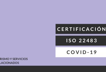 Certificación conjunta ISO 22483 y Covid 19